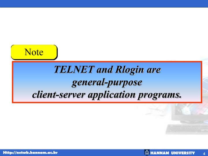 TELNET and Rlogin are