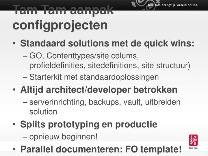 Tam Tam aanpak configprojecten