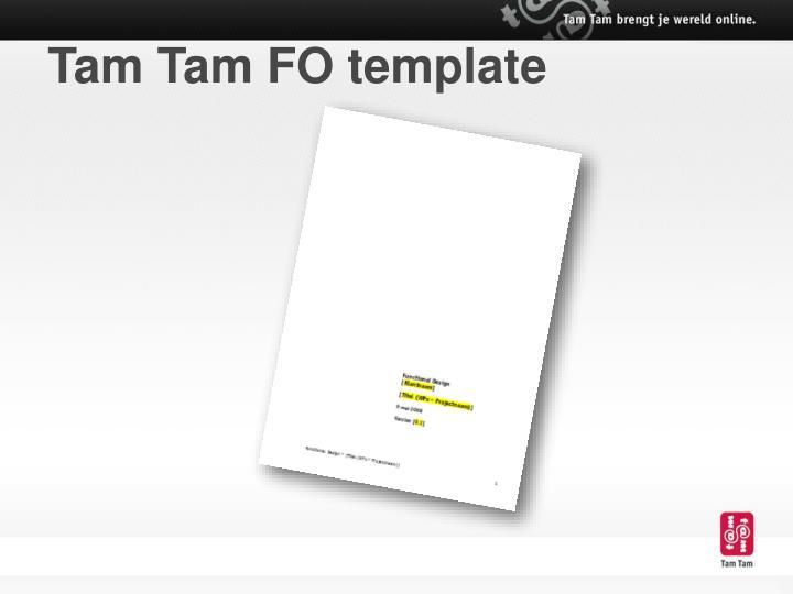 Tam Tam FO template