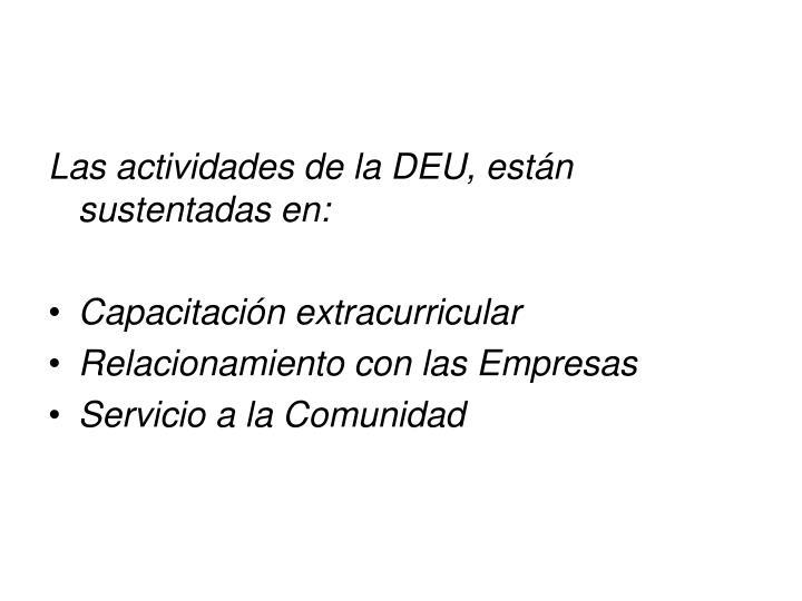 Las actividades de la DEU, están sustentadas en: