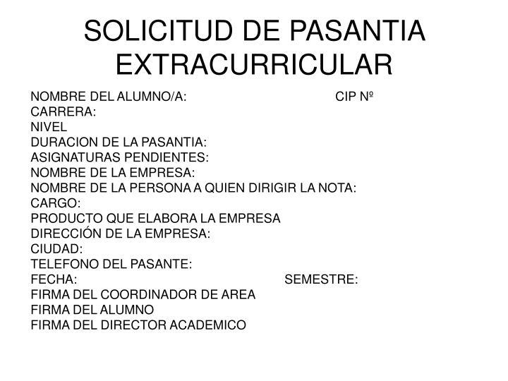 SOLICITUD DE PASANTIA EXTRACURRICULAR