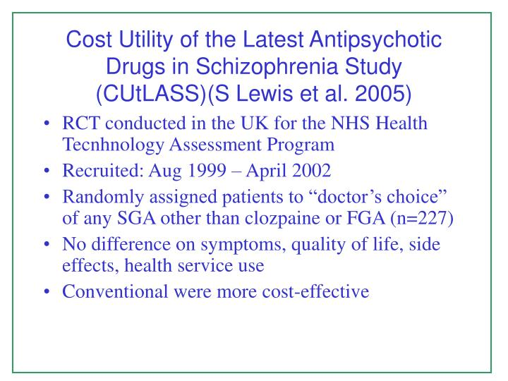 Cost utility of the latest antipsychotic drugs in schizophrenia study cutlass s lewis et al 2005
