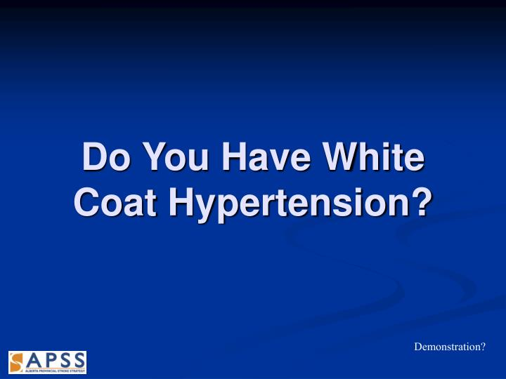 Do You Have White Coat Hypertension?