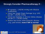 strongly consider pharmacotherapy if