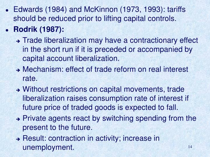 Edwards (1984) and McKinnon (1973, 1993): tariffs should be reduced prior to lifting capital controls.