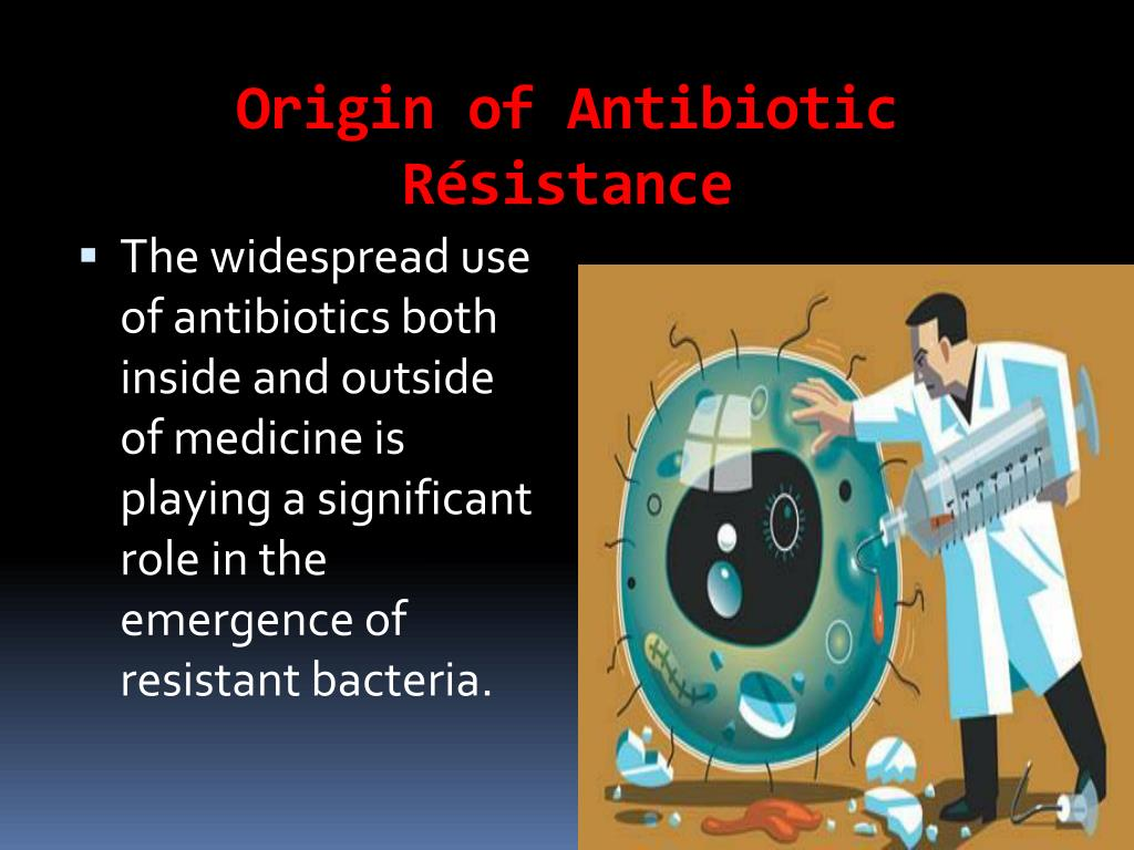Origin of Antibiotic Résistance