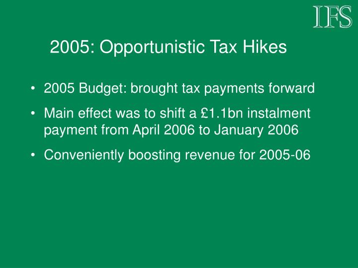 2005: Opportunistic Tax Hikes
