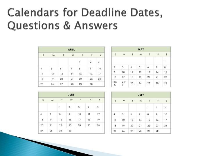 Calendars for Deadline Dates, Questions & Answers
