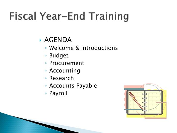 Fiscal year end training1