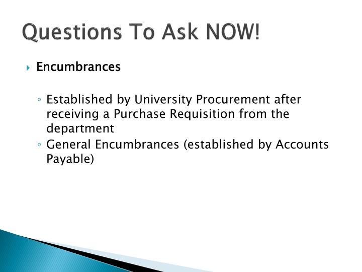 Questions To Ask NOW!