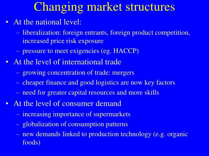 Changing market structures