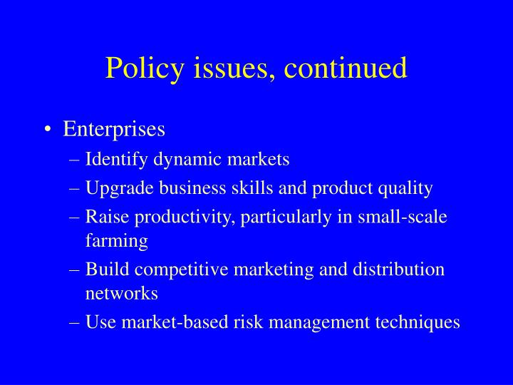 Policy issues, continued