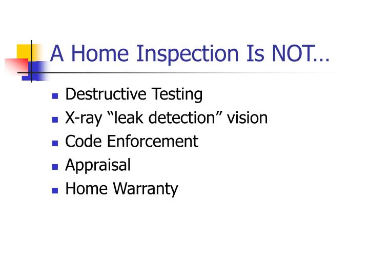 A Home Inspection Is NOT…