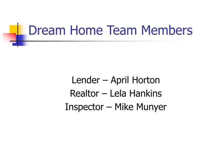 Dream Home Team Members