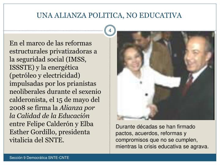 UNA ALIANZA POLITICA, NO EDUCATIVA