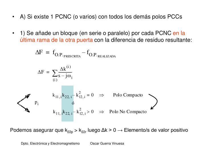 A) Si existe 1 PCNC (o varios) con todos los demás polos PCCs