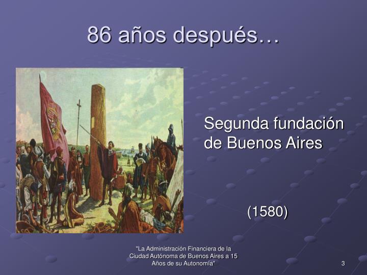 86 años después…