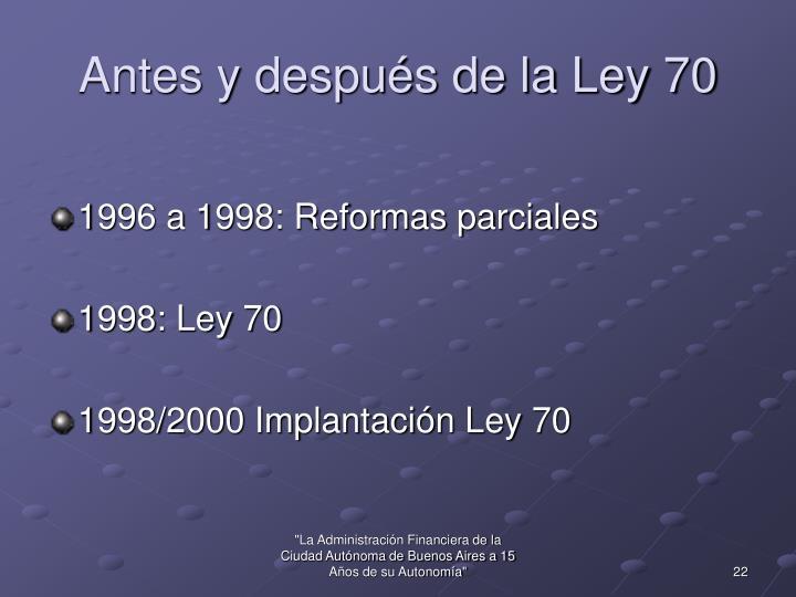 Antes y después de la Ley 70