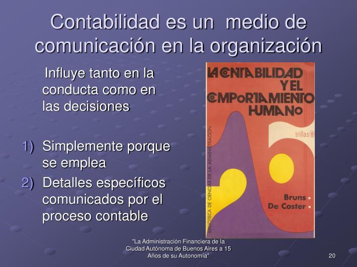 Contabilidad es un  medio de comunicación en la organización