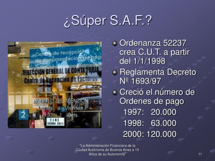 ¿Súper S.A.F.?
