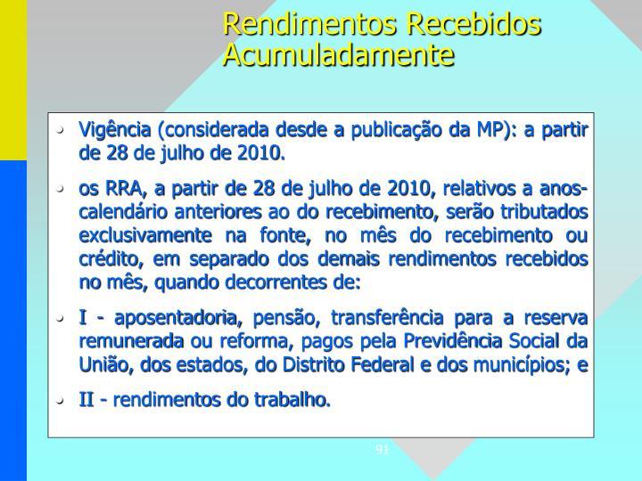 Vigência (considerada desde a publicação da MP): a partir de 28 de julho de 2010.