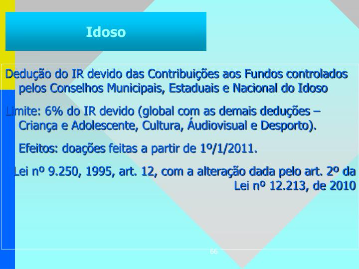 Dedução do IR devido das Contribuições aos Fundos controlados pelos Conselhos Municipais, Estaduais e Nacional do Idoso