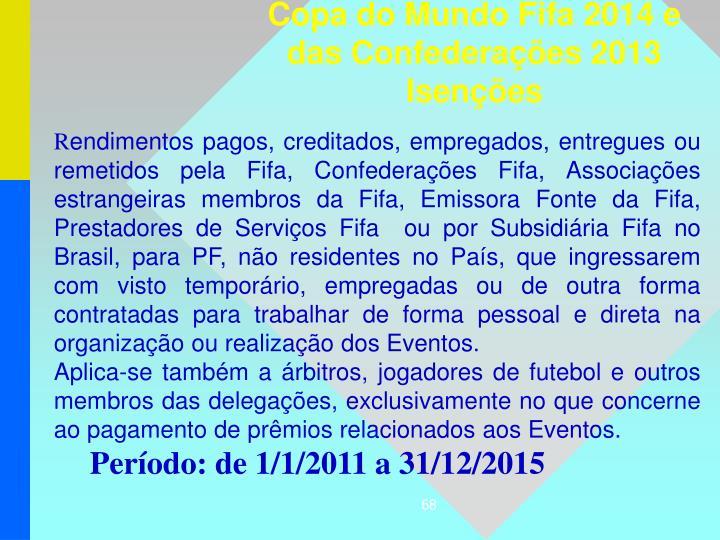 Copa do Mundo Fifa 2014 e das Confederações 2013