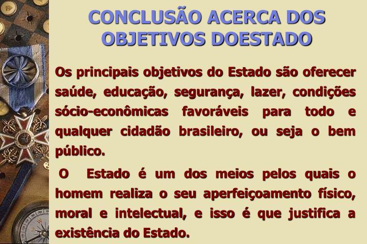 CONCLUSÃO ACERCA DOS OBJETIVOS DOESTADO
