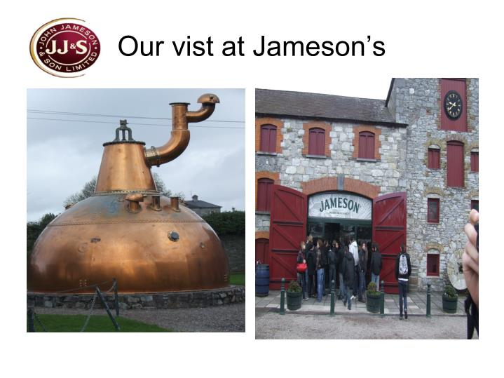 Our vist at Jameson's