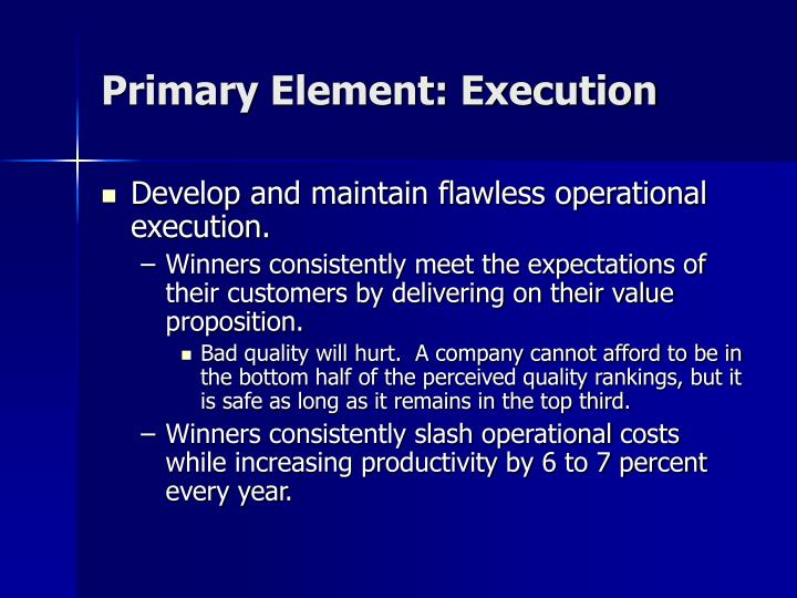 Primary Element: Execution
