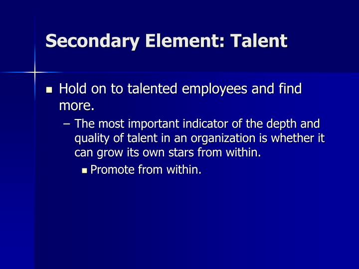 Secondary Element: Talent