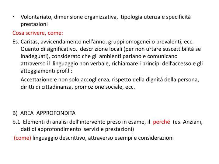 Volontariato, dimensione organizzativa,  tipologia utenza e specificità prestazioni