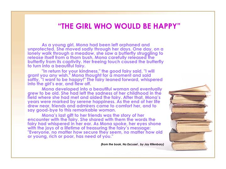 """THE GIRL WHO WOULD BE HAPPY"""