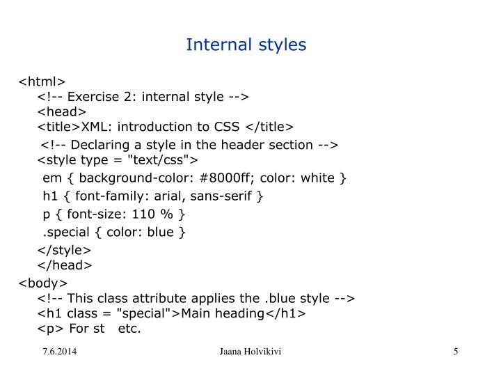 Internal styles
