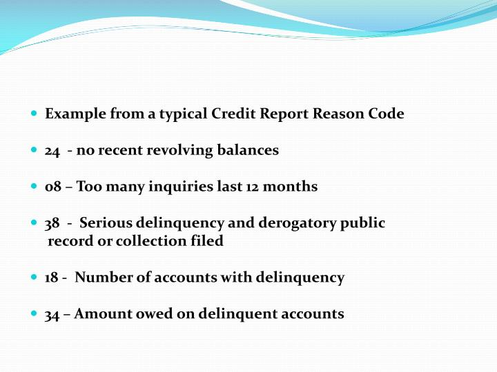 Example from a typical Credit Report Reason Code