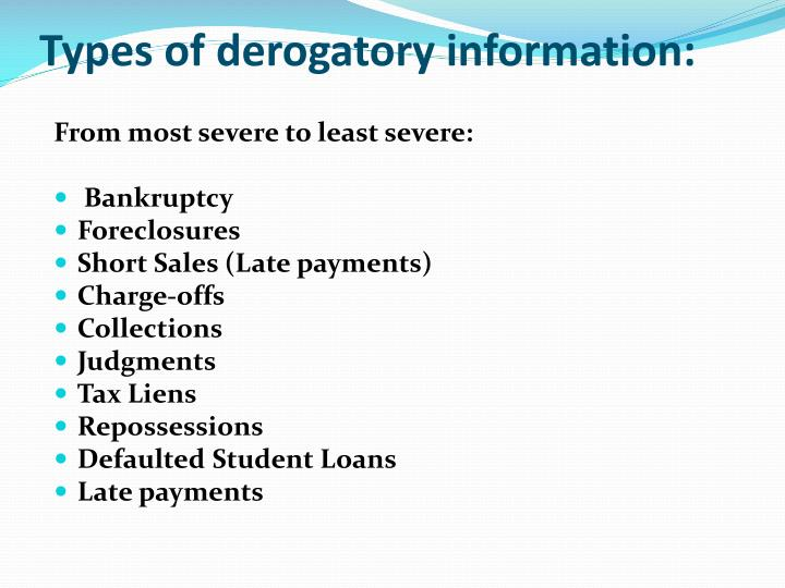 Types of derogatory information: