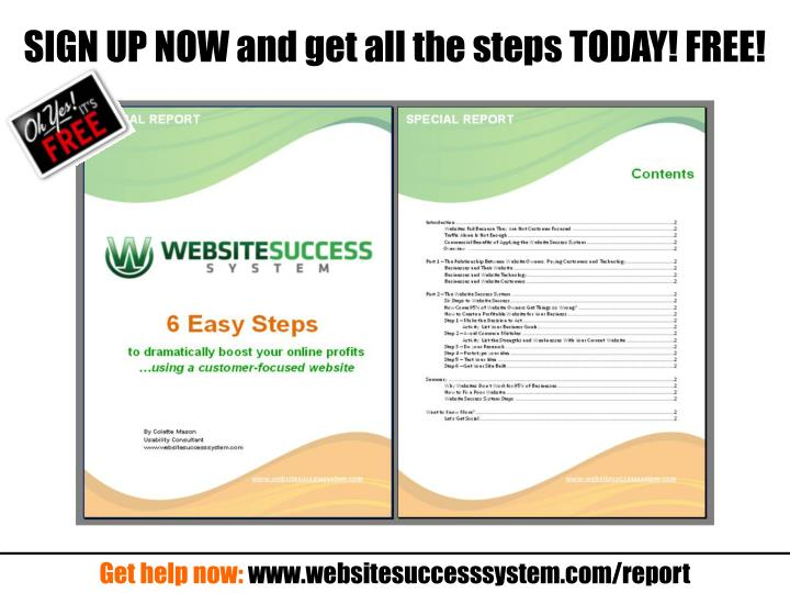 SIGN UP NOW and get all the steps TODAY! FREE!