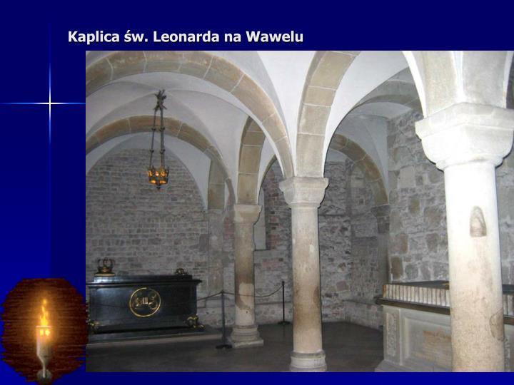 Kaplica św. Leonarda na Wawelu