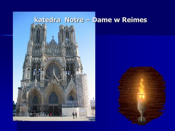 katedra  Notre – Dame w Reimes
