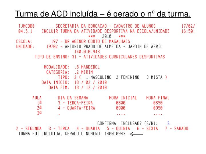 Turma de ACD incluída – é gerado o nº da turma.