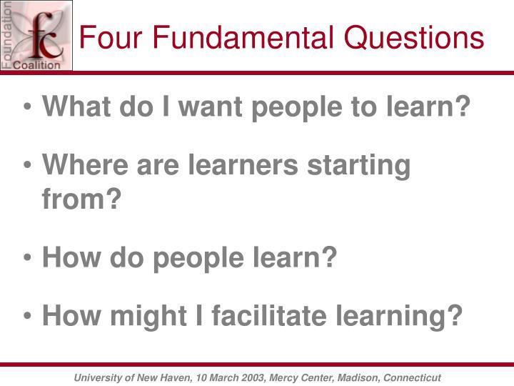 Four Fundamental Questions