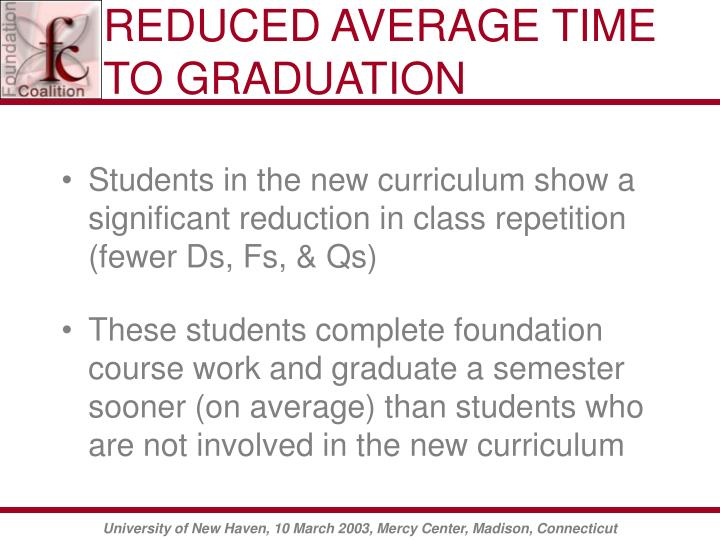 REDUCED AVERAGE TIME TO GRADUATION