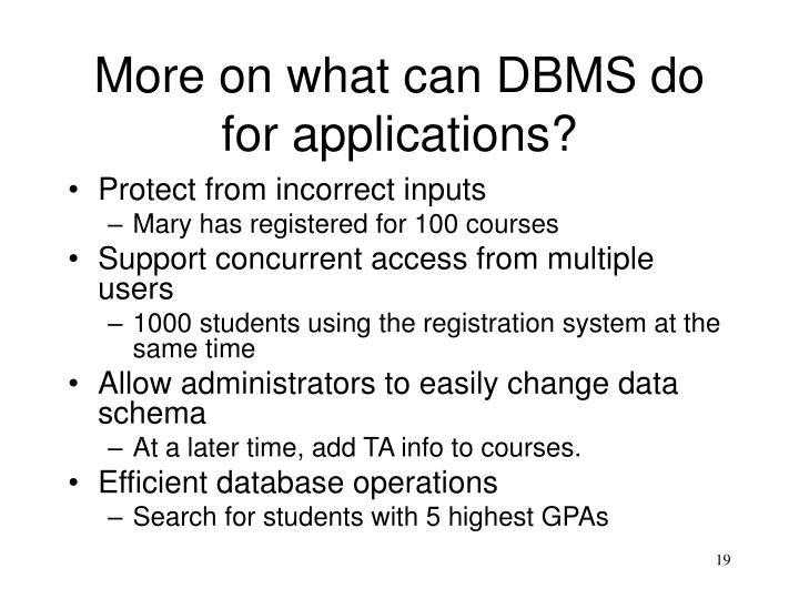 More on what can DBMS do for applications?