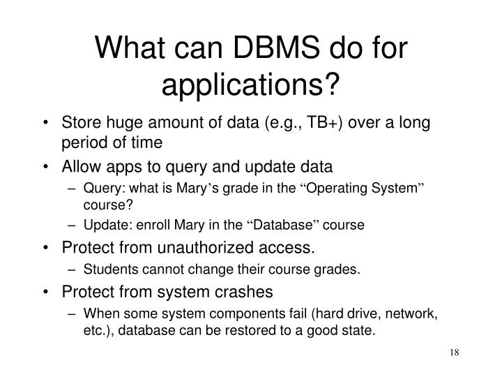 What can DBMS do for applications?