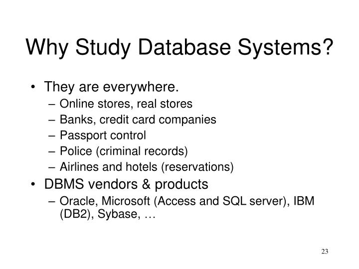 Why Study Database Systems?