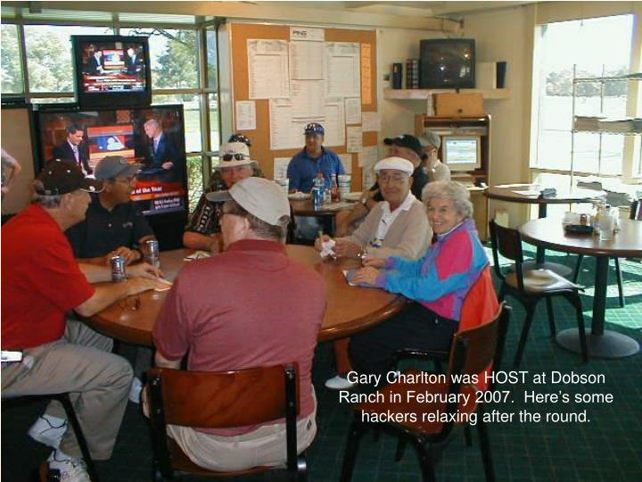Gary Charlton was HOST at Dobson Ranch in February 2007.  Here's some hackers relaxing after the round.