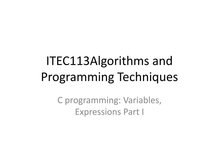 Itec113 algorithms and programming techniques