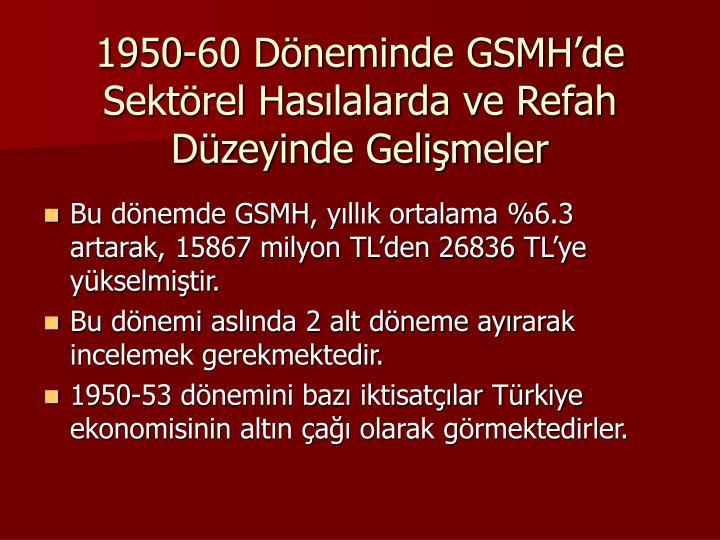 1950-60 Dneminde GSMHde Sektrel Haslalarda ve Refah Dzeyinde Gelimeler