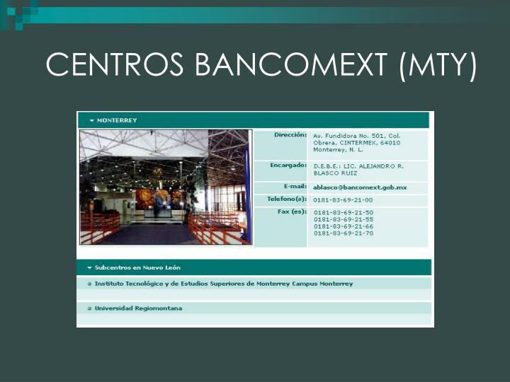 CENTROS BANCOMEXT (MTY)