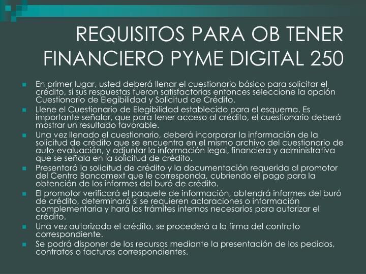 REQUISITOS PARA OB TENER FINANCIERO PYME DIGITAL 250